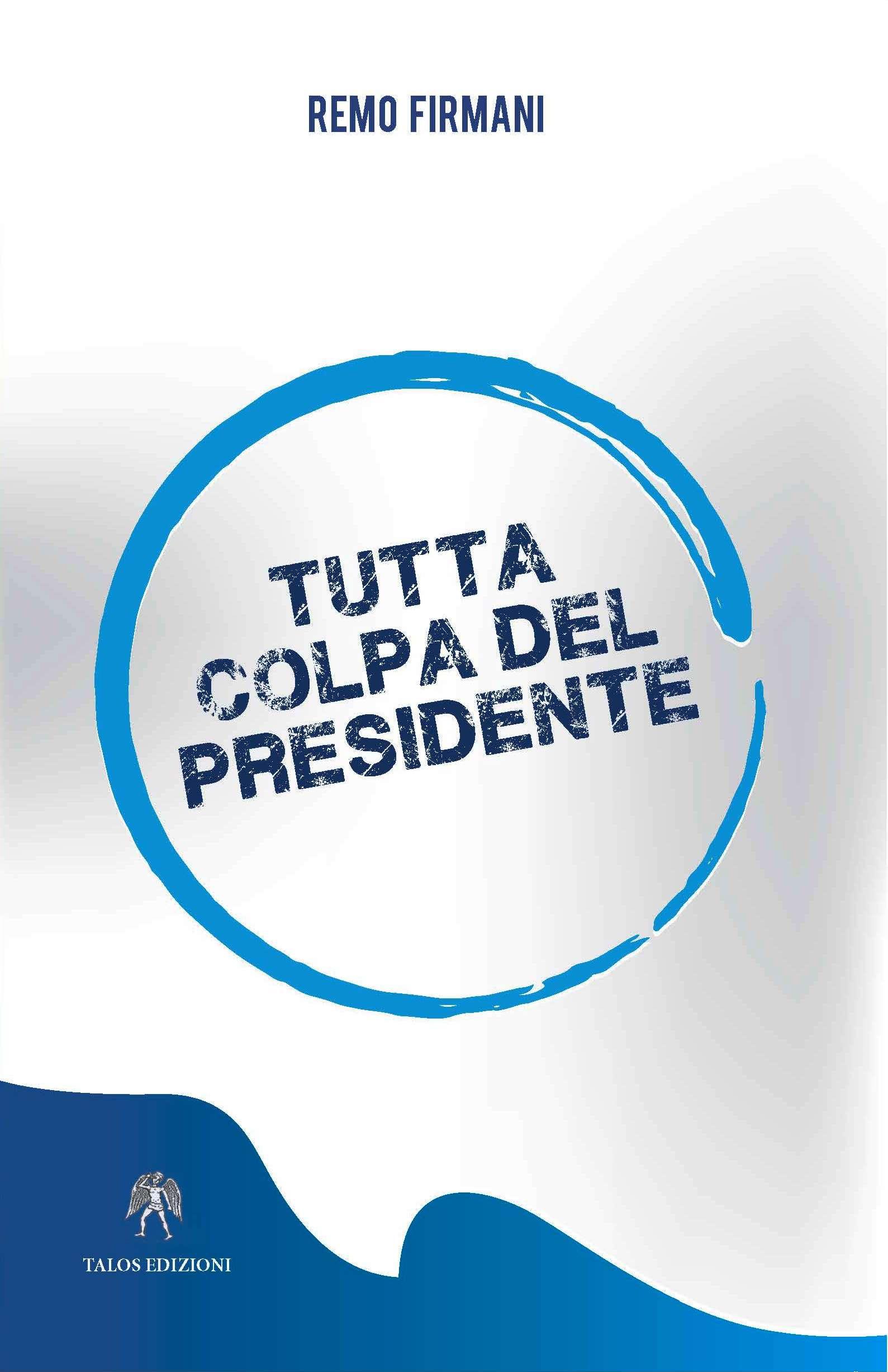 Risultati immagini per TUTTA COLPA DEL PRESIDENTE